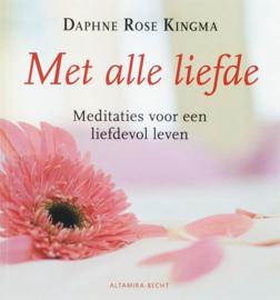 Met Alle Liefde Meditaties Voor Een Liefdevol Leven , D.R. Kingma