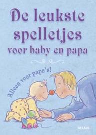 De Leukste Spelletjes Voor Baby En Papa Alleen voor papa's! ,  N. Kleverlaan