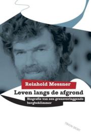 Leven Langs De Afgrond biografie van een grensverleggende bergbeklimmer ,  R. Messner