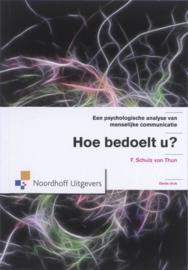 Hoe bedoelt u? een psychologische analyse van menselijke communicatie , Schultz von Thun, F.