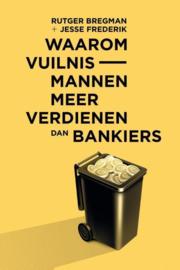Waarom vuilnismannen meer verdienen dan bankiers essay maand van de filosofie 2015 , Rutger Bregman