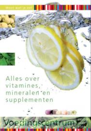 Weet wat je eet - Alles over vitamines, mineralen en supplementen Alles over vitamines, mineralen en supplementen