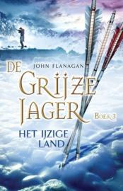 Het Ijzige Land , John Flanagan Serie: De Grijze Jager