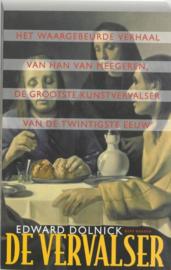 De vervalser Het waargebeurde verhaal van Han van Meegeren, de grootste kunstvervalser van de twintigste eeuw , Edward Dolnick