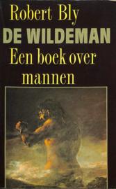 De wildeman. Een boek over mannen , Robert Bly