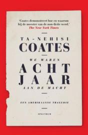 We waren acht jaar aan de macht Een Amerikaanse tragedie , Ta-Nehisi Coates