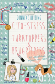 Cito-stress, turntoppers en brugpiepers het dubbeldikke dagboek van Fleur , Gonneke Huizing