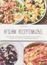 Afslank Receptenbijbel Meer dan 100 Overheerlijke Recepten Voor Snelle Vetverbranding Met Blijvend Resultaat , Oscar Helm