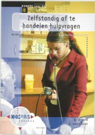 Zelfstandig af te handelen hulpvragen / Doktersassistenten deelkwalificatie ag 407 en 408 , R. Arnold Serie: Kompas voor AG