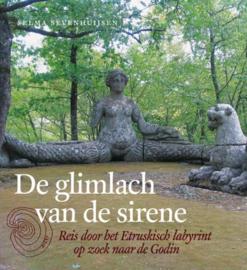 De glimlach van de sirene reis door het Etruskisch labyrint op zoek naar de Godin , S. Sevenhuijsen