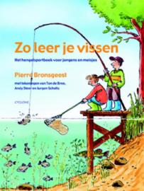 Zo leer je vissen het hengelsportboek voor jongens en meisjes ,  Pierre Bronsgeest
