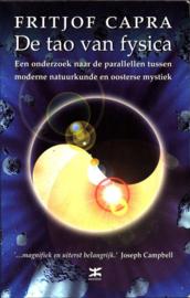 De tao van fysica een onderzoek naar de parallellen tussen moderne fysica en oosterse mystiek , Fritjof Capra  Serie: De klassiekers