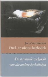 Oud- en nieuw-katholiek de spirituele zoektocht van die andere katholieken ,  Joris Vercammen