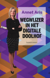 Wegwijzer in het digitale doolhof , Annet Aris