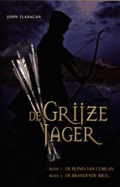 De Grijze Jager / Boek 1 En 2 Boek 1 De Ruines Van Gorlan, Boek 2 De Brandende Brug , John Flanagan Serie: De Grijze Jager