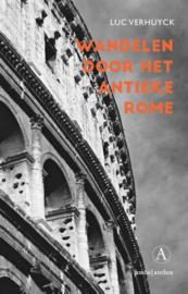 Wandelen door het antieke Rome ,  Luc Verhuyck