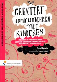 Creatief communiceren met kinderen Theorie en uitgewerkte voorbeelden Het materiaal meer dan 20 voorbeelden hoe je op een speelse en kindvriendelijke manier kunt communiceren , Lieke Drukker