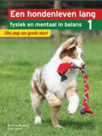 Een hondenleven lang fysiek en mentaal in balans - Elke pup een goede start elke pup een goede start , Martine Burgers Serie: Een Hondenleven Lang Fysiek en Mentaal in Balans