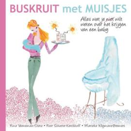 Buskruit met muisjes alles wat je (niet) wilt weten over het krijgen van een baby , Nina Veeneman-Dietz