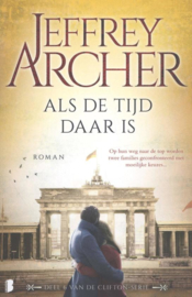 Clifton 6 - Als de tijd daar is Deel 6 in de Clifton-serie , Jeffrey Archer  Serie: Clifton