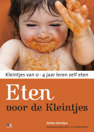 Eten voor de kleintjes kleintjes van 0-4 jaar leren zelf eten , Stefan Kleintjes
