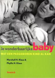 Life Line - Je wonderbaarlijke baby wat een pasgeboren kind al kan , M.H. Klaus