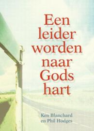 Een leider worden naar Gods hart ,  Kenneth Blanchard