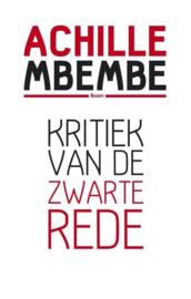 Kritiek van de zwarte rede , Achille Mbembe