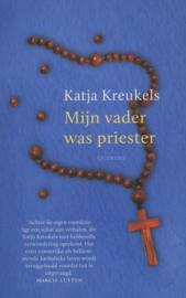 Mijn vader was priester , Katja Kreukels