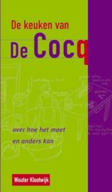 Keuken Van De Cocq over hoe het moet en anders kan ,Wouter Klootwijk