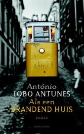 Als een brandend huis ,  Antonio Lobo Antunes
