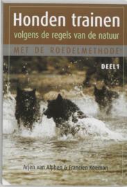 Honden trainen volgens de regels van de natuur met de roedelmethode 1 Met De Roedelmethode , Arjen van Alphen