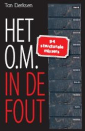Het O.M. in de fout 100 structurele missers , Ton Derksen