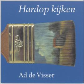 Hardop kijken een inleiding tot de kunstbeschouwing , A. de Visser