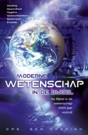 Moderne Wetenschap In De Bijbel de Bijbel is de wetenschap 3500 jaar vooruit , Ben Hobrink
