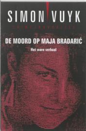De Moord Op Maja Bradaric Het Ware Verhaal , Simon Vuyk