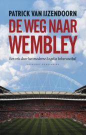 De weg naar Wembley een reis door het moderne Engelse bekervoetbal , Patrick van IJzendoorn