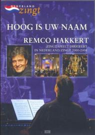 Dvd hoog is Uw naam remco Hakkert zingt speelt dirigeert in Nederland Zingt ,  Hakkert, Remco