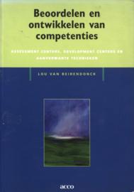 Beoordelen en ontwikkelen van competenties assessment centers, development centers en aanverwante technieken , Lou van Beirendonck