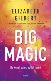 Big magic de kunst van creatief leven , Elizabeth Gilbert