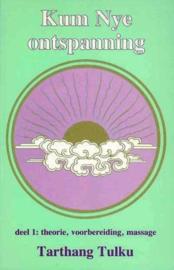 Kum Nye ontspanning - deel 1: theorie, voorbereiding, massage theorie, voorbereiding, massage , Tarthang Tulku