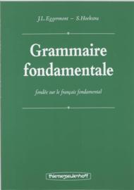 Grammaire fondamentale beknopte Franse spraakkunst voor het voortgezet onderwijs gebaseerd op le francais fondamental , J.L. Eggermon
