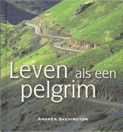 Leven als een pelgrim ,  A. Skevington