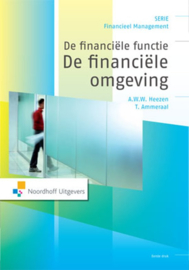 De financiële functie: De financiële omgeving , A.W.W. Heezen  Serie: Financieel Management