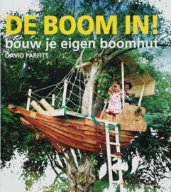 De Boom In! Bouw Je Eigen Boomhut , David Parfitt