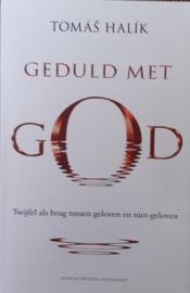 Geduld met God twijfel als brug tussen geloven en niet-geloven , Tomas Halik