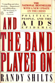 And the Band Played on Politics, People, And the AIDS Epidemic ,  Randy Shilts Taal: Engels