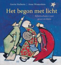 Het begon met licht Bijbelverhalen voor groot en klein , Gerrie Huiberts