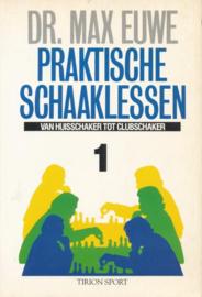 Praktische schaaklessen 1 - Van huisschaker tot clubschaker , Max Euwe
