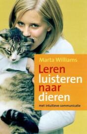 Leren luisteren naar dieren met intuïtieve communicatie , Marta Williams
